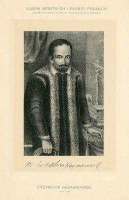 Portret Krzysztofa Najmanowicza (1590-1651) pochodzi z albumu wybitnych lekarzy polskich wydanego w Poznaniu na początku XX wieku. Rycina w technice światłodruku z litografii.