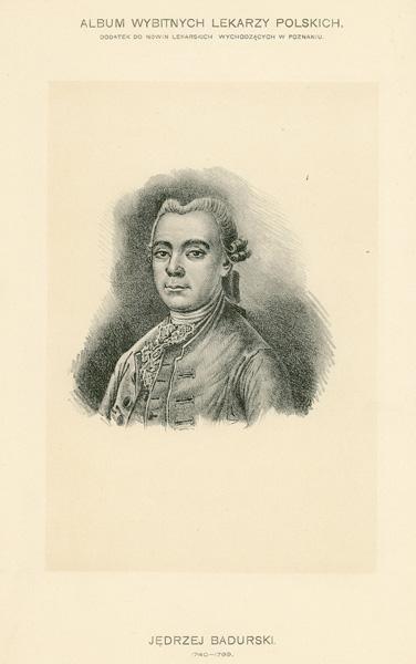 Portret Andrzeja Badurskiego (1740-1789) pochodzi z albumu wybitnych lekarzy polskich wydanego w Poznaniu na początku XX wieku. Rycina w technice światłodruku z litografii.