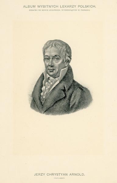 Portret Jerzego Chrystiana Arnolda (1747-1827) pochodzi z albumu wybitnych lekarzy polskich wydanego w Poznaniu na początku XX wieku. Rycina w technice światłodruku z litografii.