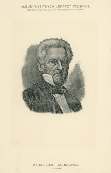 Portret Macieja Józefa Brodowicza (1790-1885) pochodzi z albumu wybitnych lekarzy polskich wydanego w Poznaniu na początku XX wieku. Rycina w technice światłodruku z miedziorytu.