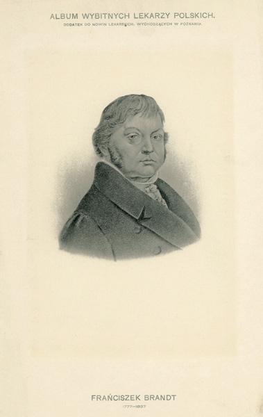Portret Franciszka Brandta (1777-1837) pochodzi z albumu wybitnych lekarzy polskich wydanego w Poznaniu na początku XX wieku. Rycina w technice światłodruku z litografii.