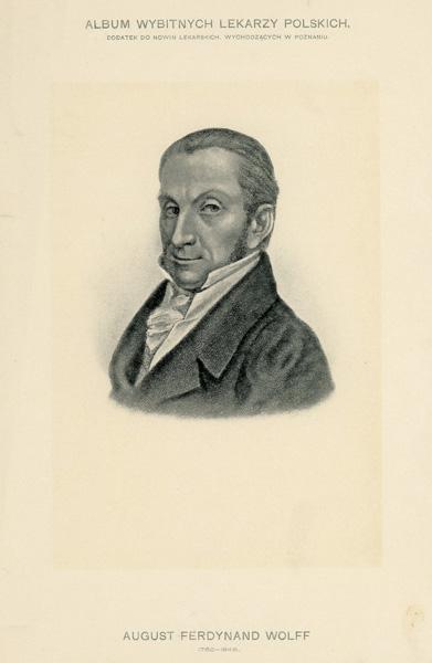 Portret Augusta Ferdynanda Wolffa (1762-1846) pochodzi z albumu wybitnych lekarzy polskich wydanego w Poznaniu na początku XX wieku. Rycina w technice światłodruku z litografii.