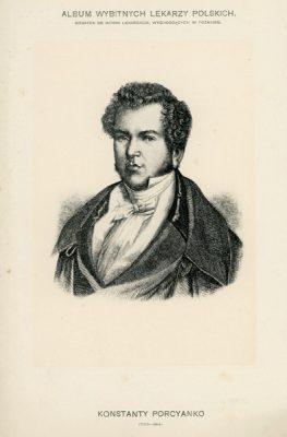 Portret Konstantego Porcyanki (1793-1841) pochodzi z albumu wybitnych lekarzy polskich wydanego w Poznaniu na początku XX wieku. Rycina w technice światłodruku z miedziorytu.