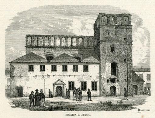 Grafika z 1872 r. przedstawiająca synagogę w Łucku. Grafika wykonana została w technice drzeworytu sztorcowego przez Piotra Dyamentowskiego.