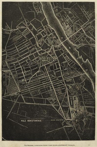"""Drzeworyt z ok. 1870-80 roku przedstawiający """"Plan Warszawy z oznaczeniem białemi liniami kierunku projektowanych tramway'ów."""""""