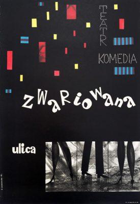 Oryginalny polski plakat teatralny zapowiadający sztukę Zwariowana ulica w Teatrze Komedia.  Projekt plakatu: JERZY SROKOWSKI