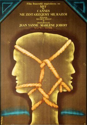"""Oryginalny polski plakat do filmu francuskiego nagrodzonego na festiwalu w Cannes: """"Nie zestarzejemy się razem"""". Reżyseria Maurice Pialat. Projekt plakatu: Rene Mulas"""