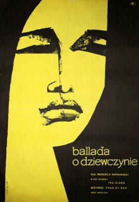 """Oryginalny polski plakat filmowy z 1965 roku do filmu produkcji wietnamskiej pt. """"Ballada o dziewczynie"""". Reżyseria: Phan Ky Nam. rojekt plakatu: Ewa Frysztak"""
