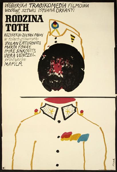 """Polski plakat filmowy do węgierskiej tragikomedii """"Rodzina Toth"""" wg sztuki Istvana Orkanyi. Plakat projektu Jerzego Flisaka z 1970 roku."""