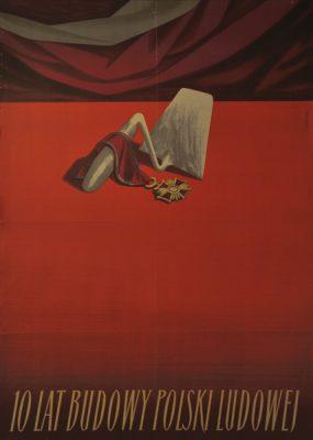 Polski plakat propagandowy wykonany w 10. rocznicę Polski Ludowej. Projekt plakatu z kielnią odznaczoną orderem wykonał Tadeusz Jodłowski