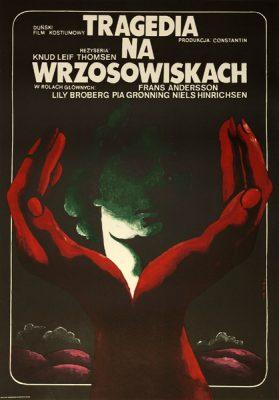 """Plakat filmowy do duńskiego filmu kostiumowego """"Tragedia na wrzosowiskach"""". Reżyseria: Knud Leif Thomsen . Projekt plakatu: Włodzimierz Terechowicz"""