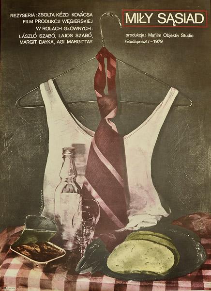 """Oryginalny polski plakat filmowy z 1980 do filmu węgierskiego """"Miły sąsiad"""". Reżyseria: Zsolta Kovacsa. Projekt plakatu: Wanda Roszkowska"""