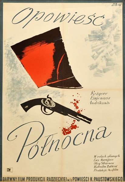 Polski plakat filmowy do barwnego filmu produkcji radzieckiej w reżyserii Eugeniusza Andrikanisa Opowieść północna. Projekt plakatu: Adam Bowbelski