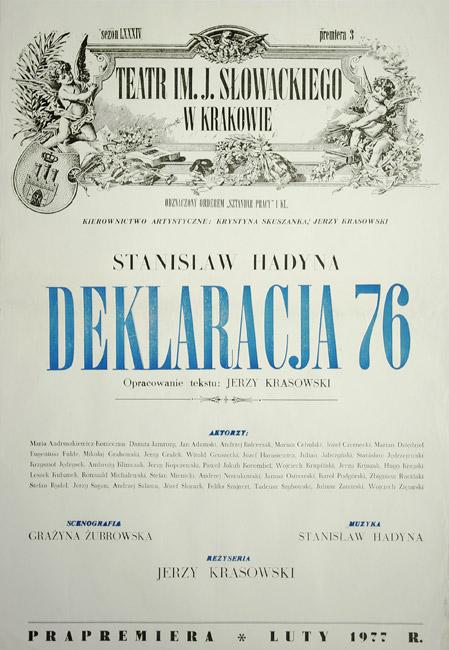 """Afisz zapowiadający premierę sztuki Stanisława Hadyna """"Deklaracja 76"""" w reżyserii Jerzego Krasowskiego w Teatrze im. Juliusza Słowackiego w Krakowie w 1977."""