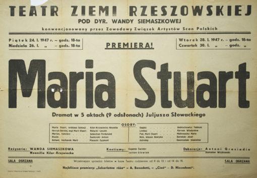 """Afisz zapowiadający premierę sztuki Juliusza Słowackiego """"Maria Stuart"""" w reżyserii Wandy Siemaszkowej w Teatrze Ziemi Rzeszowskiej w 1947."""