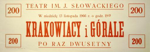 """Afisz zapowiadający dwusetne przedstawienie """"Krakowiacy i Górale"""" w Teatrze im. Juliusza Słowackiego w 1966."""