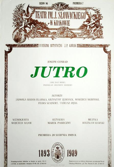 """Afisz zapowiadający premierę sztuki wg powieści Josepha Conrada """"Jutro"""" w Teatrze im. Juliusza Słowackiego w 1989."""