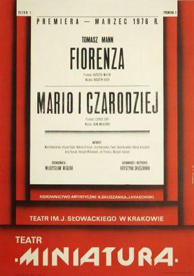 """Plakat zapowiadający premiery teatralne """"Fiorenza"""" i """"Mario i Czarodziej"""" w Teatrze im. Juliusza Słowackiego na scenie """"Miniatura"""" na sezon I - marzec 1976. Projekt plakatu Mieczysław Górowski"""
