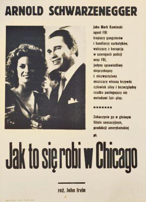 """Plakat filmowy do amerykańskiego filmu """"Jak to się robi w Chicago"""" w reżyserii Johna Irvina z Arnoldem Schwarzeneggerem w roli głównej"""