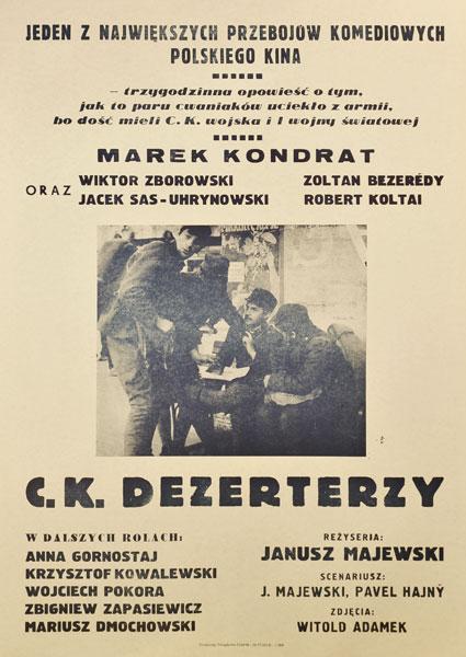 """Plakat filmowy do polskiego filmu """"CK Dezerterzy"""" w reżyserii Janusza Majewskiego z Markiem Kondratem w roli głównej. Plakat z roku 1989."""