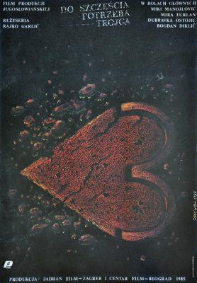 """Oryginalny polski plakat filmowy do jugosłowiańskiego filmu """"Do szczęścia potrzeba trojga"""". Reżyseria: Rajko Garlic. Projekt plakatu: Ryszard Zalewski"""