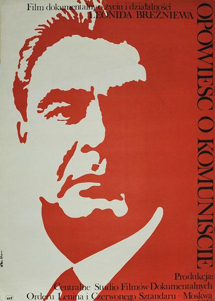 """Polski plakat do filmu dokumentalnego o życiu Leonida Breżniewa """"Opowieść o komuniście"""". Projekt plakatu: Jakub Erol"""