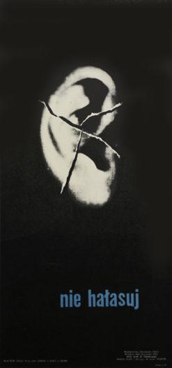 """Plakat społeczny """"Nie hałasuj"""" z 1964 r. Projekt plakatu: ZDZISŁAW OSAKOWSKI"""