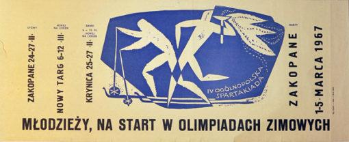 """Plakat """"Młodzieży na start w olimpiadach zimowych"""" zapowiada IV Ogólnopolską Spartakiadę w 1967 r. Projekt plakatu: JERZY NAPIERACZ"""