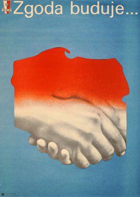 """Plakat propagandowy PRON-u (Patriotyczny Ruch Odrodzenia Narodowego) """"Zgoda buduje"""". Projekt: HENRYK WELIK"""