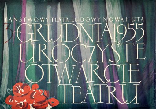 Oryginalny polski plakat z 1955 r. reklamujący uroczyste otwarcie Teatru Ludowego w Nowej Hucie.