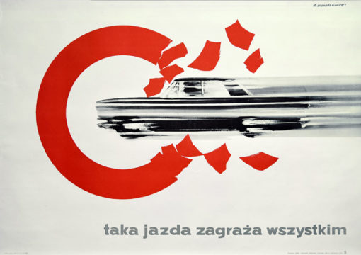 """Oryginalny polski plakat społeczny dotyczący bezpieczeństwa na drodze """"Taka jazda zagraża wszystkim"""". Projekt: ANDRZEJ KOWALEWSKI"""