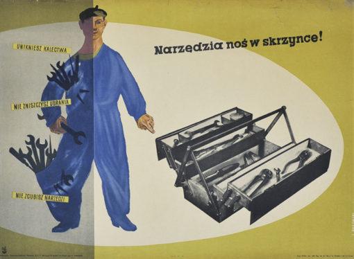 """Oryginalny polski plakat społeczny BHP """"Narzędzia noś w skrzynce! Unikniesz kalectwa"""