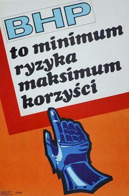 """Oryginalny polski plakat społeczny BHP """"BHP to minimum ryzyka maksimum korzyści"""" . Projekt niesygnowany"""