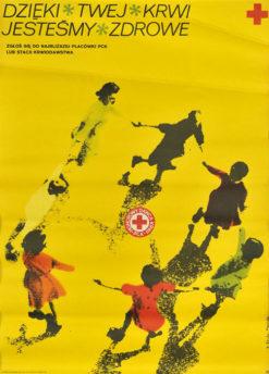 """Oryginalny plakat społeczny """"Dzięki twojej krwi jesteśmy zdrowe"""". Projekt plakatu: nieczytelna sygnatura"""