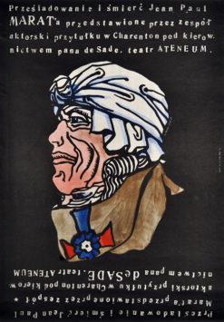 Oryginalny plakat teatralny Prześladowanie i śmierć Jean Paul Marat'a przedstawione przez zespół aktorski przytułku w Carenton pod kierownictwem pana deSade. Teatr Ateneum. Projekt plakatu: FRANCISZEK STAROWIEYSKI