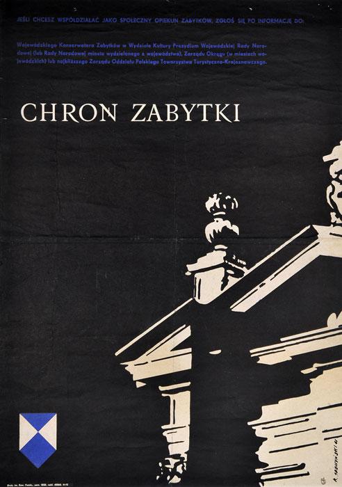 """Oryginalny polski plakat społeczny """"Chroń zabytki"""". Projekt plakatu: ROBERT SOBCZYŃSKI"""