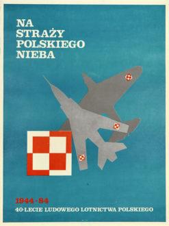 """Oryginalny polski plakat społeczny adresowany do pilotów lotniczych """"40-lecie Ludowego Lotnictwa Polskiego"""". Projekt plakatu: WIESŁAW KŁADŹ"""