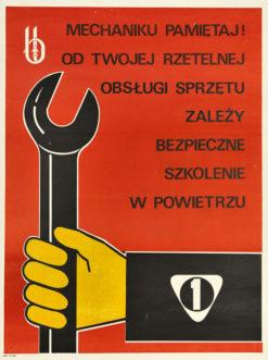 """Oryginalny polski plakat społeczny adresowany do mechaników lotniczych """"Mechaniku pamiętaj! Od twojej rzetelnej obsługi sprzętu zależy bezpieczne szkolenie w powietrzu"""". Projekt plakatu: niesygnowany"""