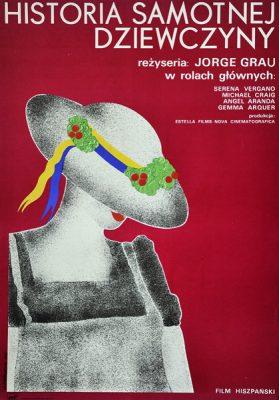 """Polski plakat filmowy do hiszpańskiego filmu """"Historia samotnej dziewczyny"""". Reżyseria: Jorge Grau. Projekt plakatu: M. Dobrowolski"""