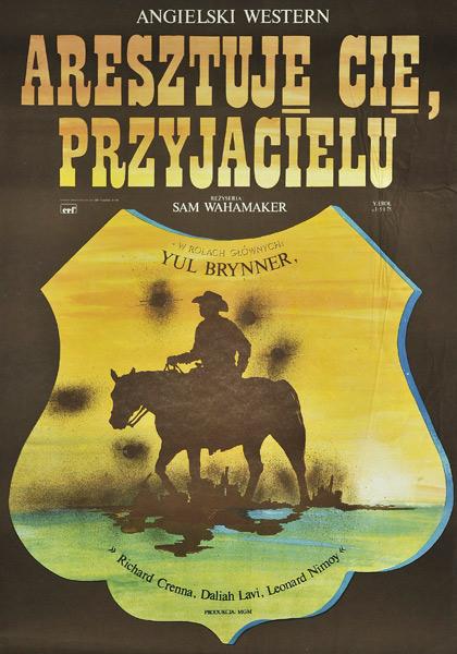 """Polski plakat filmowy do angielskiego westernu """"Aresztuję Cię przyjacielu"""". Reżyseria: Sam Wahamaker. Projekt plakatu: Jakub Erol"""