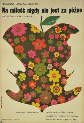 """Polski plakat filmowy do węgierskiej komedii """"Na miłość nigdy nie jest za późno"""". Reżyseria: Marton Keleti. Projekt plakatu: Eryk Lipiński"""