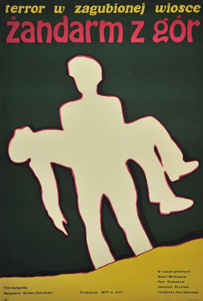 """Plakat filmowy do bułgarskiego filmu """"Żandarm z gór"""". Reżyseria: Grisza Ostrowski. Projekt plakatu: JACEK NEUGEBAUER"""