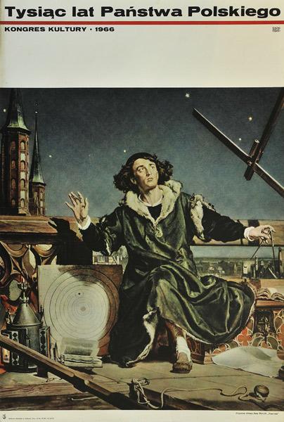 """Plakat Kongresu Kultury """"Tysiąc Lat Państwa Polskiego"""" w 1966 roku z fragmentem obrazu Jana Matejki """"Kopernik"""""""