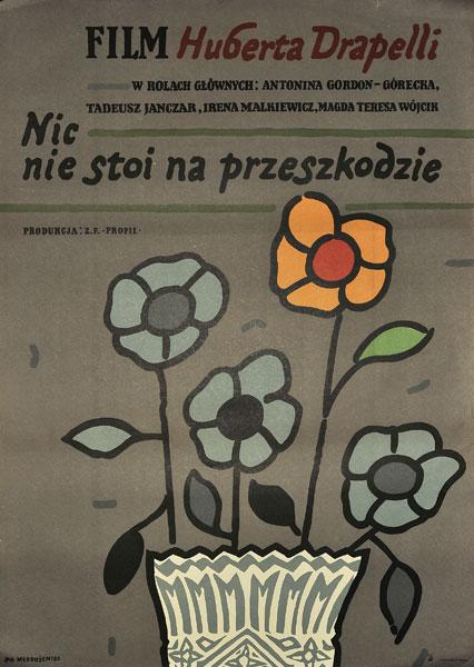"""Polski plakat filmowy do polskiego filmu """"Nic nie stoi na przeszkodzie"""". Reżyseria: Hubert Drapella. Projekt plakatu: Jan Młodożeniec"""