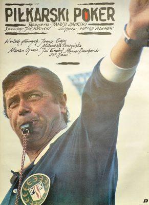 "Plakat filmowy do filmu ""Piłkarski poker"". Reżyseria: Janusz Zaorski. Projekt plakatu: 1989."