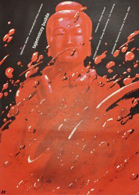 """Plakat filmowy do chińskiego filmu """"Tajemniczy Budda"""". Reżyseria: Huaxun Zhang. Projekt plakatu: WALDEMAR ŚWIERZY"""