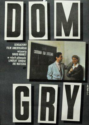 """Plakat filmowy do amerykańskiego filmu """"Dom gry"""". Reżyseria: David Mamet. Projekt plakatu: JAKUB EROL"""