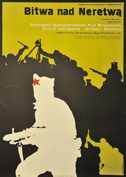 """Plakat filmowy do filmu """"Bitwa nad Neretwą"""". Reżyseria: Veljko Bulajic. Projekt: JAKUB EROL"""