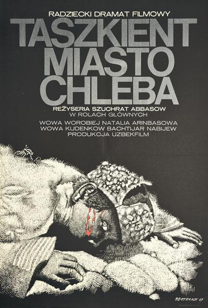 """Plakat filmowy do radzieckiego filmu """"Taszkient miasto chleba"""". Reżyseria: Szuchrat Abbasow. Projekt: ANDRZEJ BERTRANDT"""