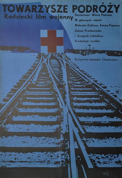 """Plakat filmowy do radzieckiego filmu """"Towarzysze podróży"""". Reżyseria: Wiera Panowa. Projekt: KRZYSZTOF LENK"""